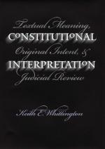 Textual Meaning, Original Intent, and Judicial Review