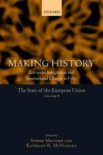 Making History: European Integration and Institutional Change at Fifty (The State of the European Union Volume 8)