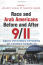 Race and Arab Americans Before and After 9-11: From Invisible Citizens to Visible Subjects