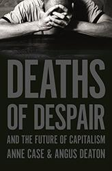 Deaths of Despair and the Future of Capitalism book jacket